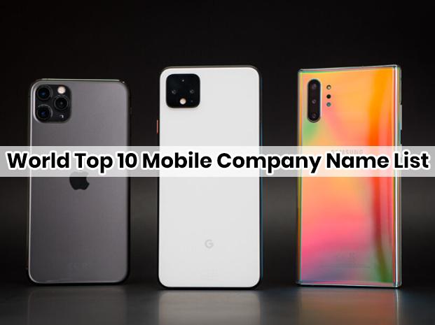 World top 10 mobile company name list 2021