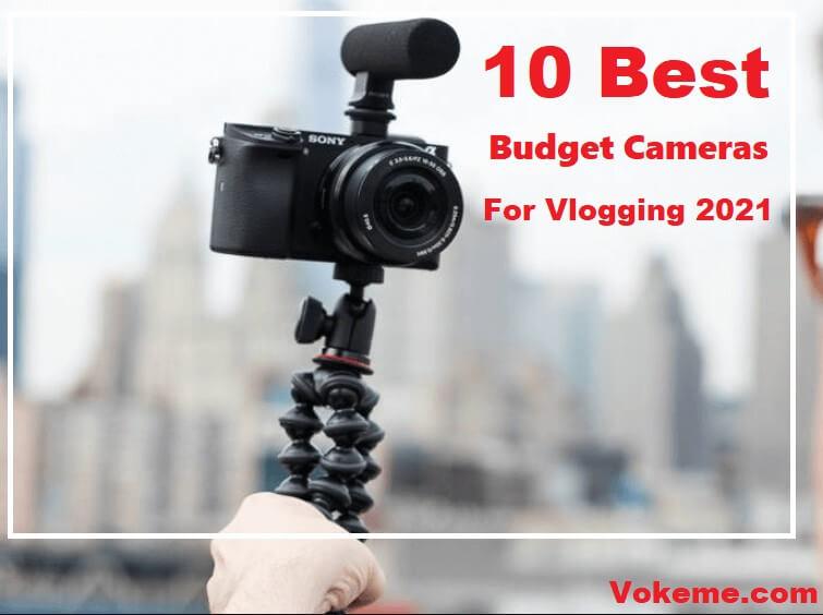 Best Budget Camera for Vlogging 2021