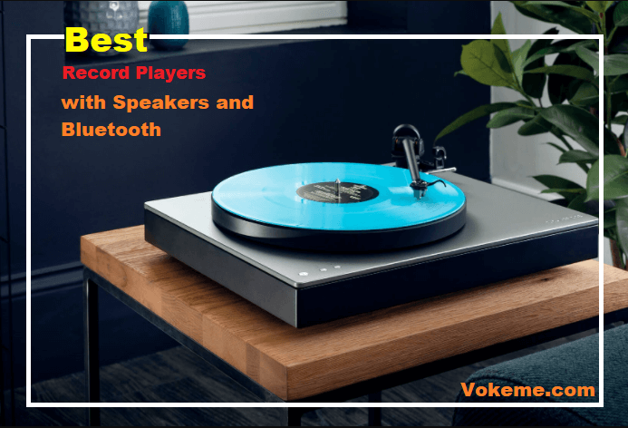 Best Record Players with Speakers and Bluetooth