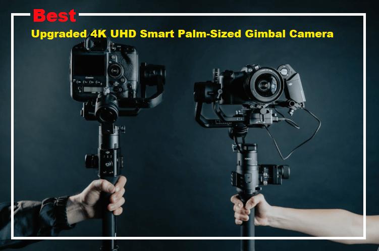 Best Gift Latest Upgraded 4K UHD Smart Palm-Sized Gimbal Camera
