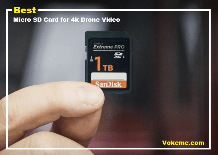 Best Micro SD Card for 4k Drone Video